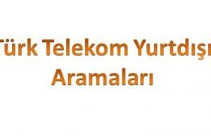 türk telekom yurtdışı aramaları