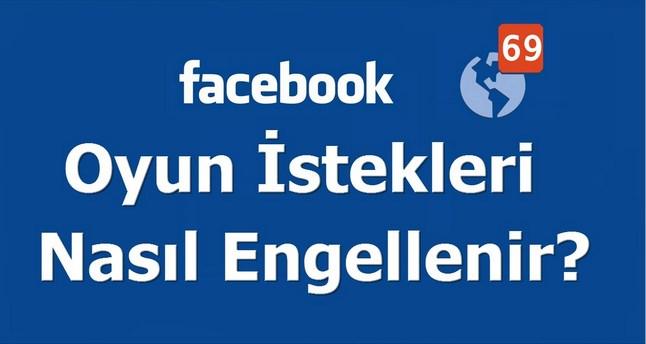 facebook oyun isteği engelleme